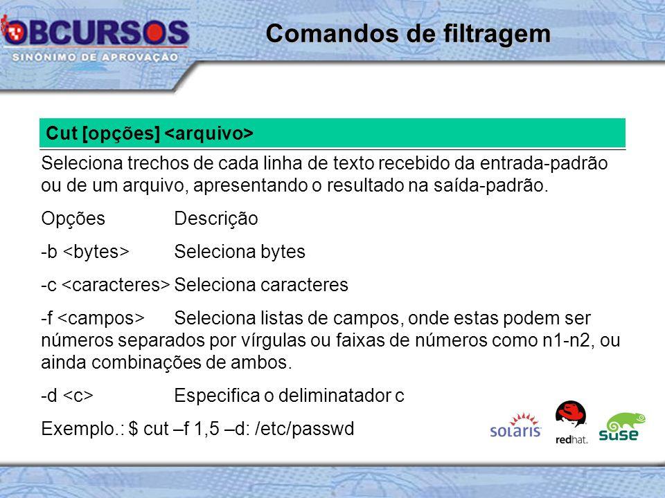 Comandos de filtragem Cut [opções] <arquivo>